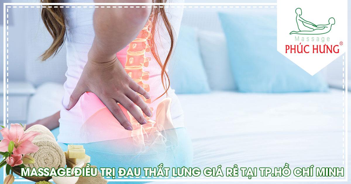 Massage điều trị đau thắt lưng giá rẻ tại Tp.Hồ Chí Minh đảm bảo hiệu quả cao