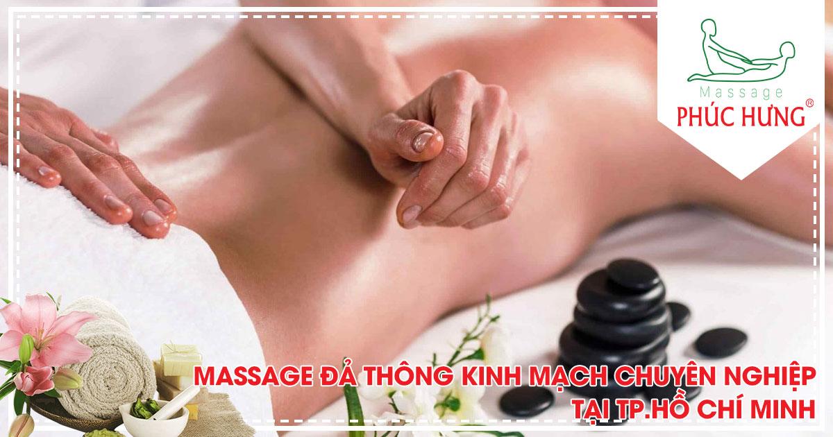 Massage đả thông kinh mạch chuyên nghiệp tại Tp.Hồ Chí Minh