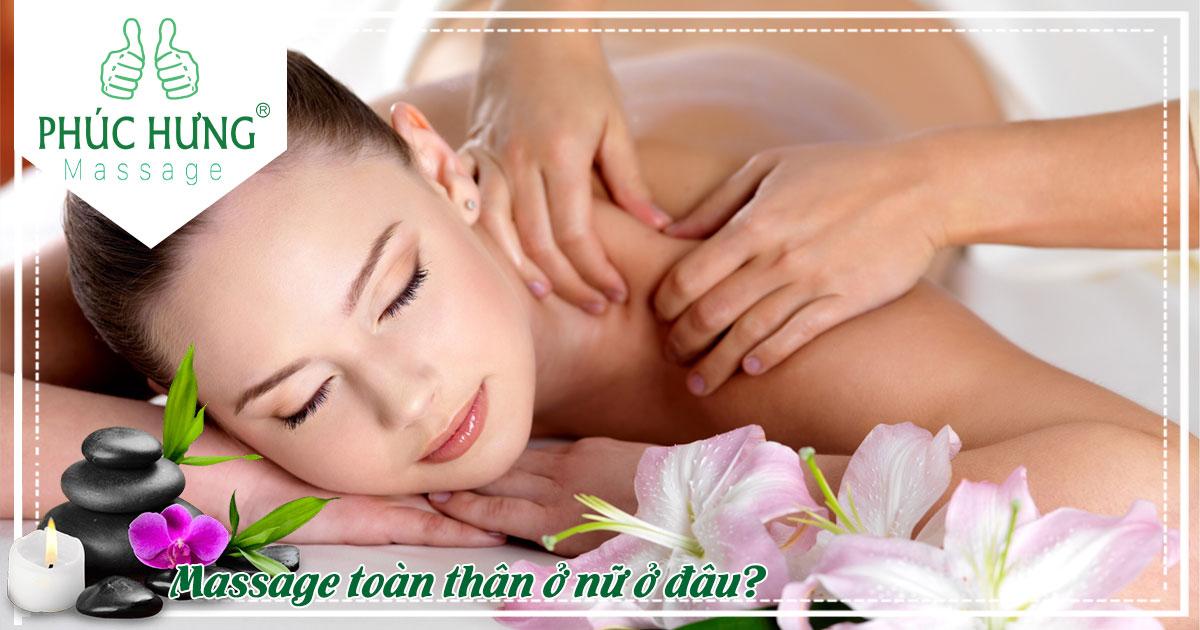 Massage toàn thân ở nữ ở đâu?