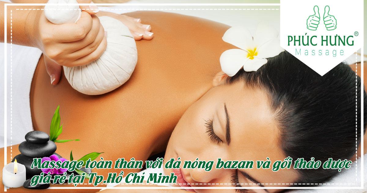 Massage toàn thân với đá nóng bazan và gối thảo dược giá rẻ tại Tp.Hồ Chí Minh