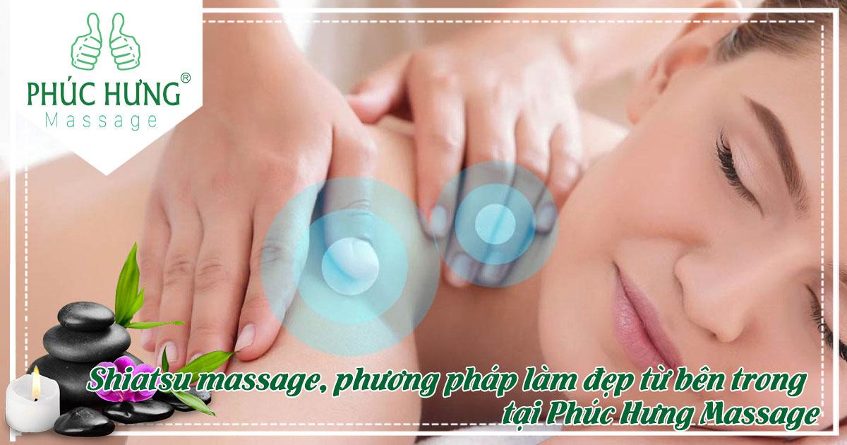 Shiatsu massage phương pháp làm đẹp từ bên trong tại Phúc Hưng Massage