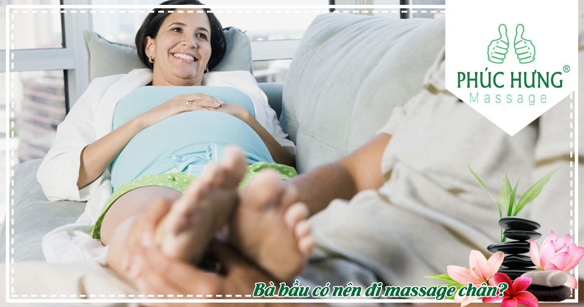 Bà bầu có nên đi massage chân?