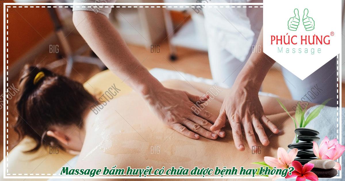 Massage bấm huyệt có chữa được bệnh hay không?