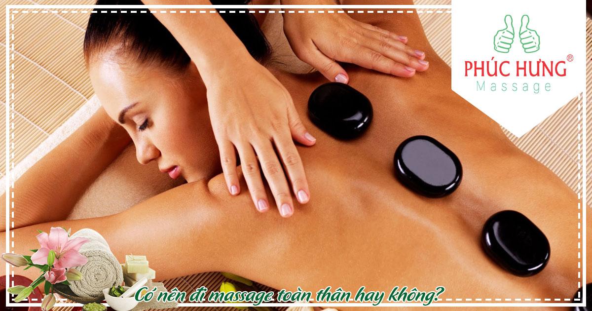 Có nên đi massage toàn thân hay không?