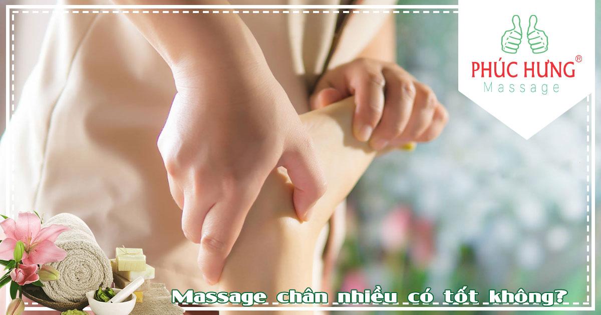 Massage chân nhiều có tốt không?