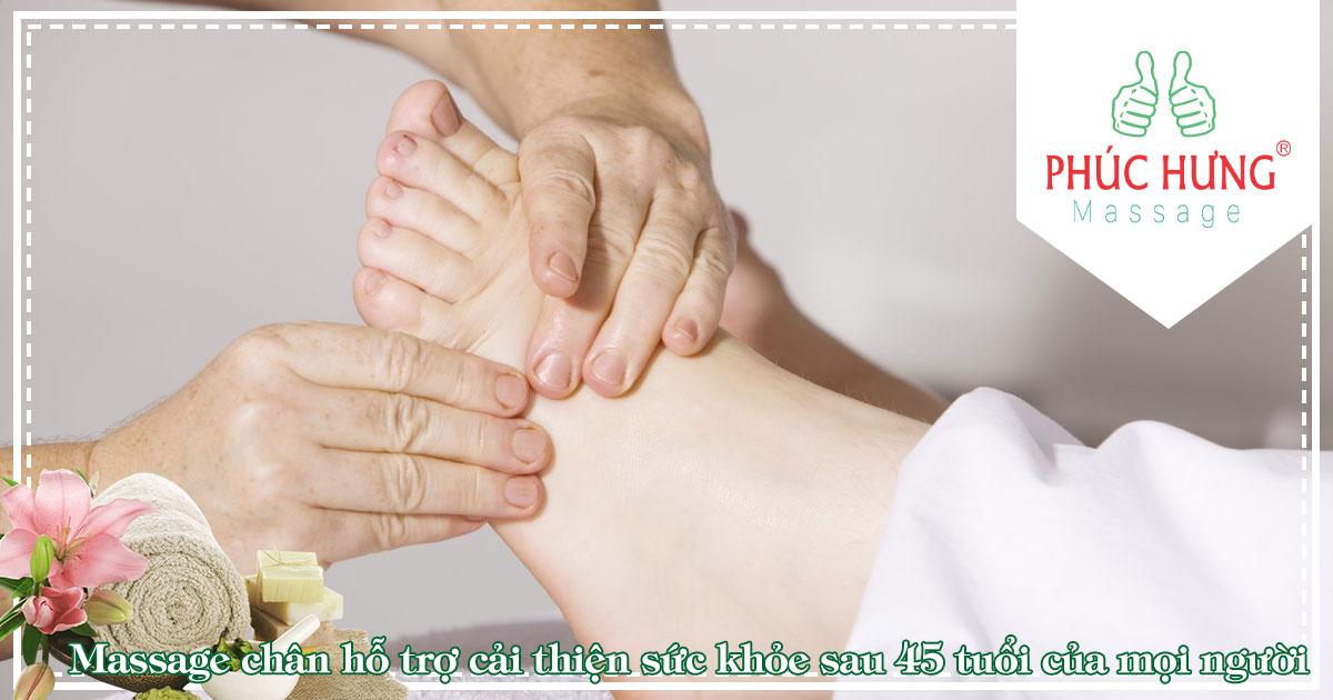 Massage chân hỗ trợ cải thiện sức khỏe sau 45 tuổi của mọi người
