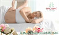 Mẹ bầu nên đi massage bao nhiêu lần 1 tuần?