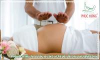 Massage trị liệu cho bà bầu sai cách có thể dẫn đến hậu quả nghiêm trọng