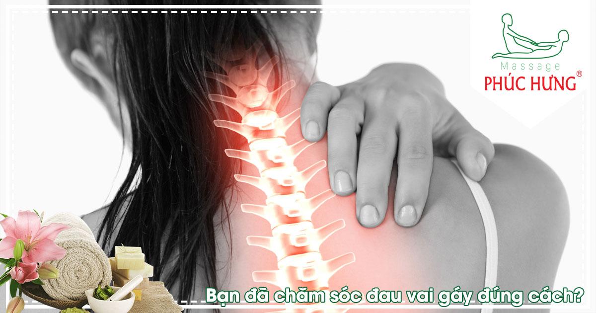 Bạn đã chăm sóc đau vai gáy đúng cách?