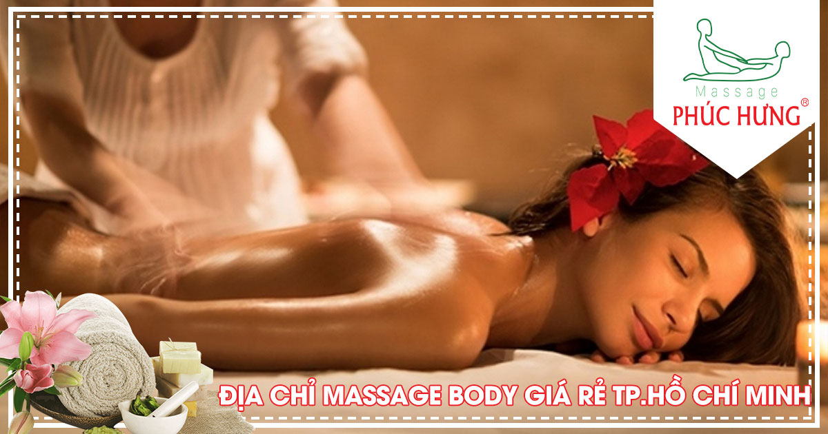 Địa chỉ massage body giá rẻ Tp.Hồ Chí Minh