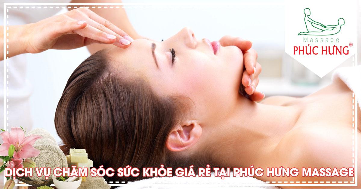 Dịch vụ chăm sóc sức khỏe giá rẻ tại Phúc Hưng Massage