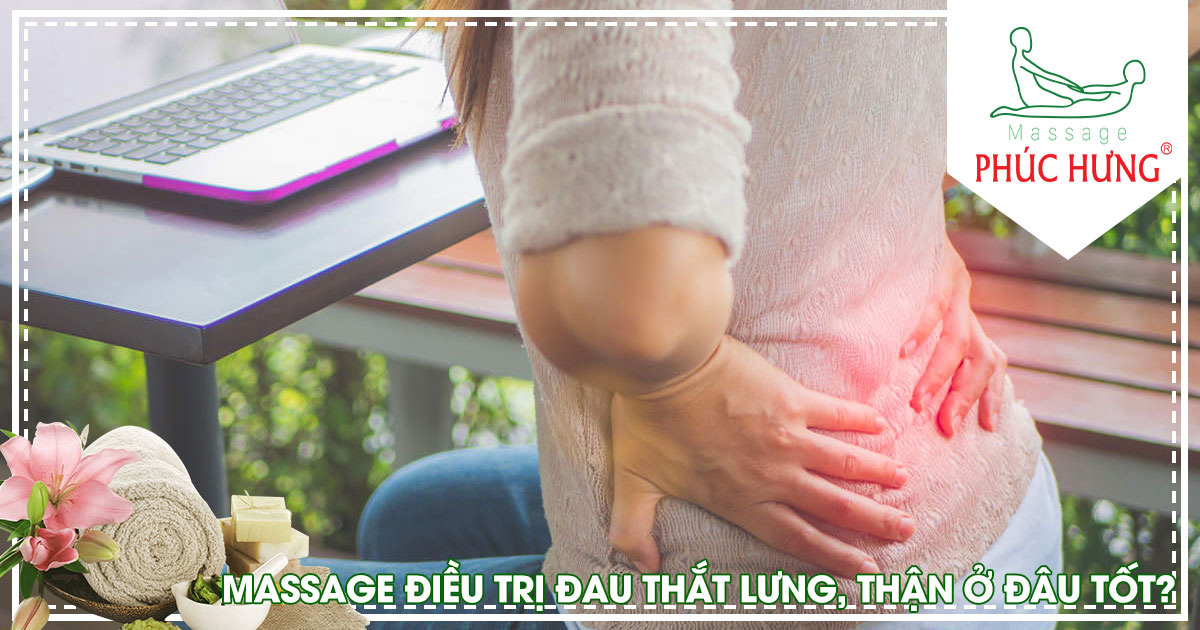 Massage điều trị đau thắt lưng, thận