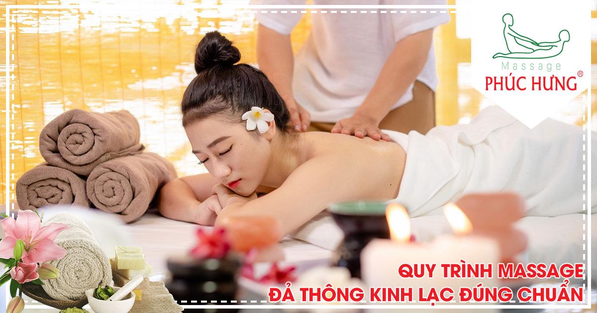 Quy trình massage đả thông kinh lạc đúng chuẩn
